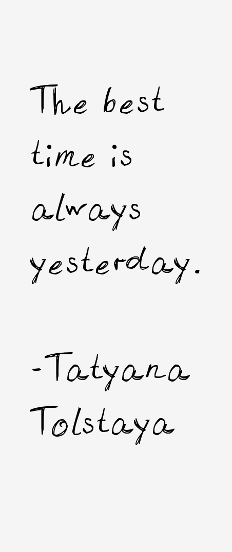 Tatyana Tolstaya Quotes & Sayings