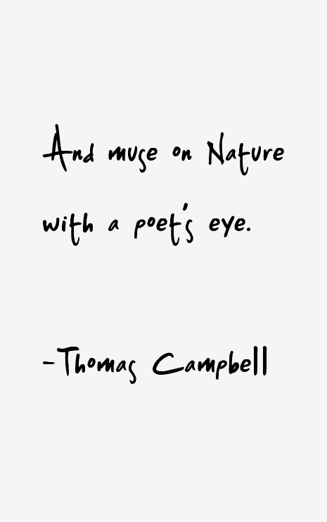 Thomas Campbell Quotes & Sayings