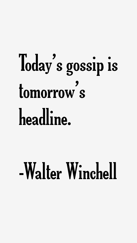 Walter Winchell Quotes & Sayings
