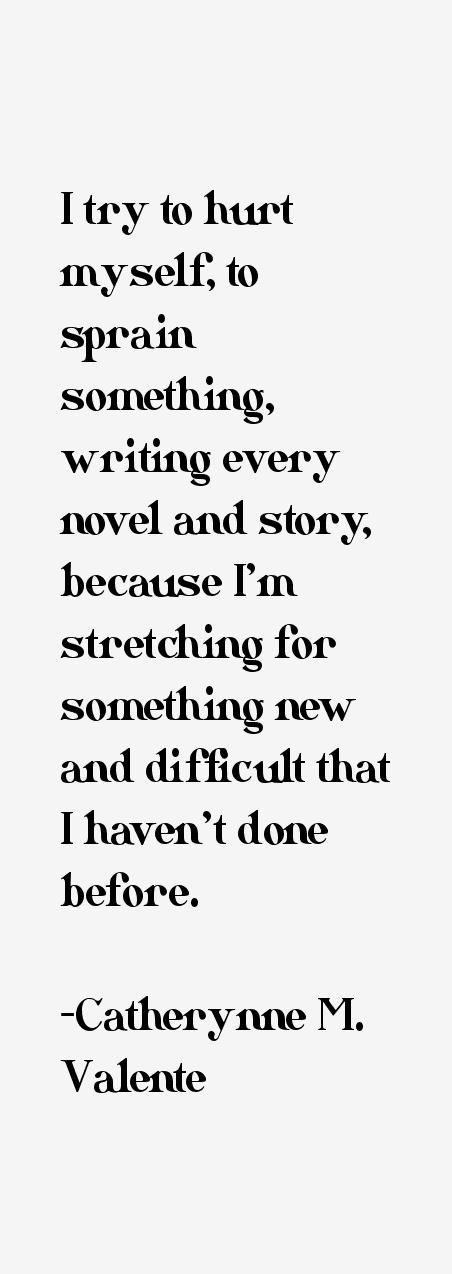 Catherynne M. Valente Quotes & Sayings
