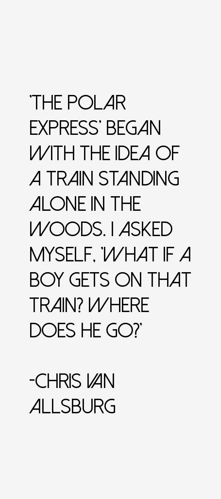 Chris Van Allsburg Quotes. QuotesGram