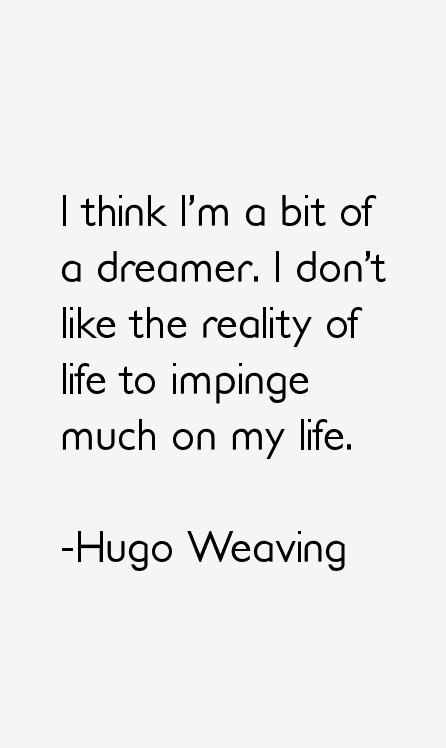 Hugo Weaving Quotes & Sayings