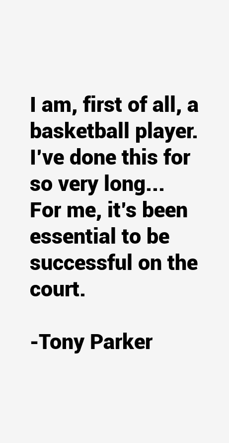 Tony Parker Quotes & Sayings