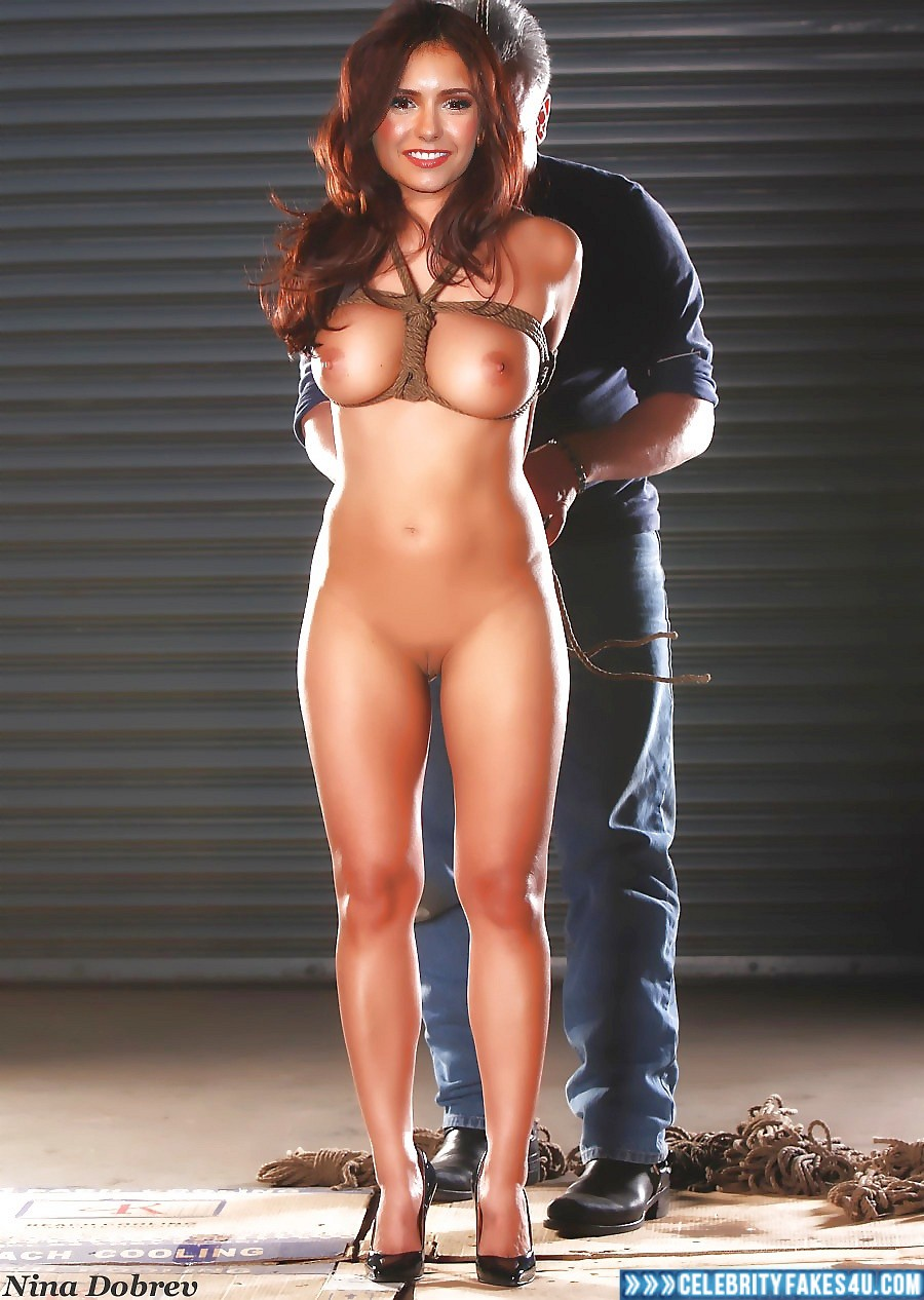 Nina Dobrev Fake, Bondage, Completely Naked Body / Fully Nude, Heels, Sexy Legs, Very Nice Tits, Porn
