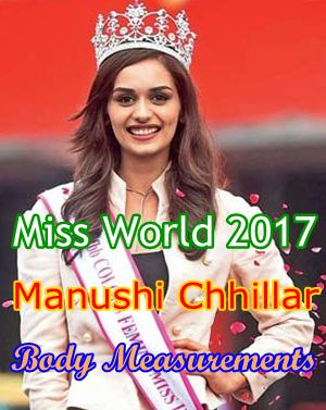 Manushi Chhillar Miss World 2017 Body Measurements