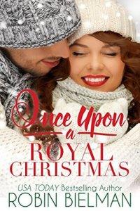 Once Upon a Royal Christmas by Robin Bielman