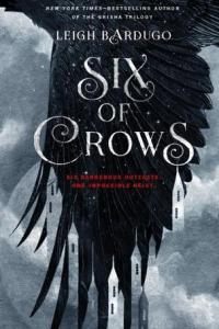 Six of Crows (Six of Crows #1) by Leigh Bardugo