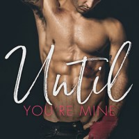 Until You're Mine by Cindi Madsen
