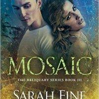 Mosaic (Reliquary #3) by Sarah Fine