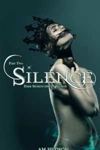 Silence: Part Two of Echoes Silence (Dark Secrets #6) by Angela M. Hudson
