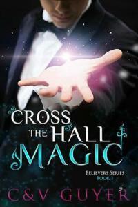 Cross the Hall Magic (Believers #1) by C. Guyer,  V. Guyer