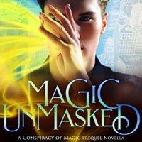 Magic Unmasked by Megan Crewe