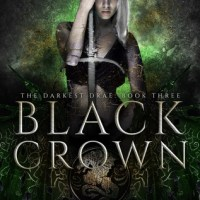 Black Crown (Darkest Drae #3) by Raye Wagner,  Kelly St. Clare