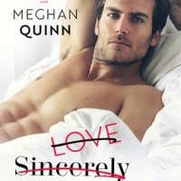 Love, Sincerely, Yours by Sara Ney & Meghan Quinn