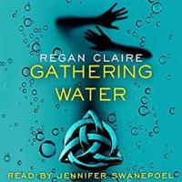Gathering Water (Gathering Water #1) by Regan Claire