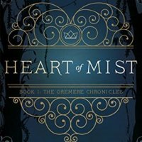 Heart of Mist (The Oremere Chronicles #1) by Helen Scheuerer