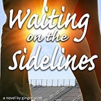 Waiting on the Sidelines by Ginger Scott, narrated by Laura Darrell