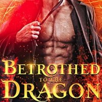 Betrothed to the Dragon (Dragon Lovers #1) by Kara Lockharte