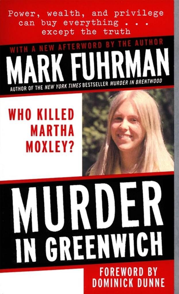 Murder in Greenwich by Mark Fuhrman, Martha Moxley Murder
