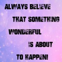 Always Believe!