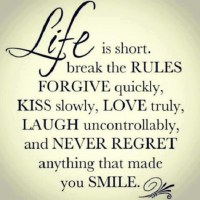 Break the Rules: Life Is Short