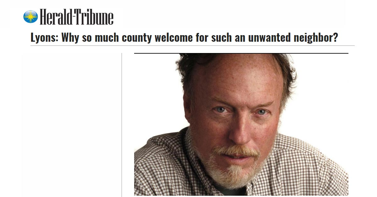 Tom Lyons: Why so much county welcome for such an unwanted neighbor?