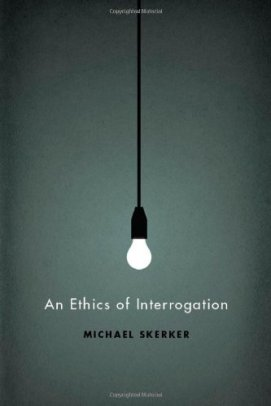 An Ethics of Interrogation by Isaac Tobin
