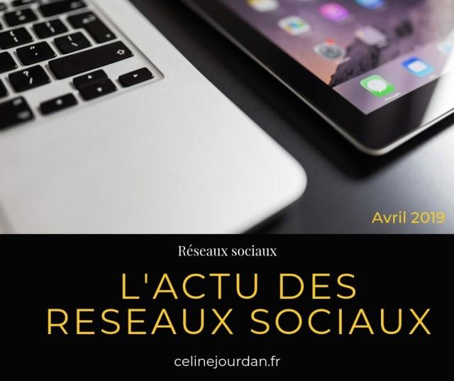 actu-reseaux-sociaux-avril-2019