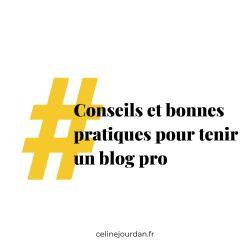 Conseils et bonnes pratiques pour tenir un blog pro
