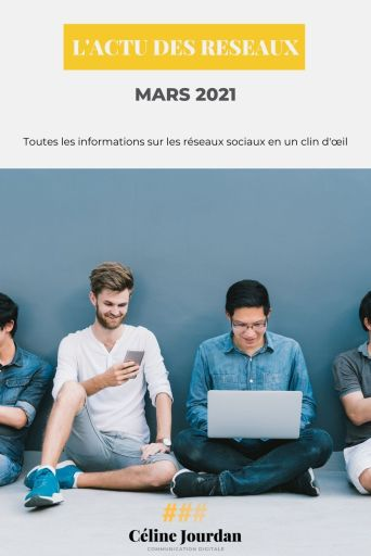 Actu des réseaux mars 2021