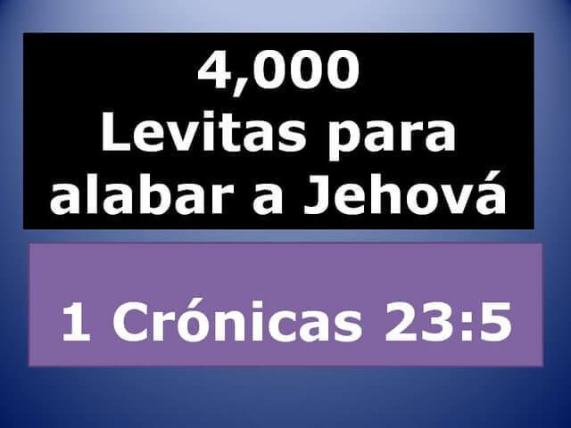 Es una grafica que dice 4,000 levitas para alabar a Jehova