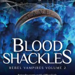 """Blood Shackles: Rebel Vampires Volume 2""  by Rosemary A Johns"