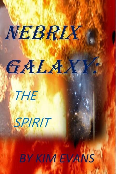 "Featured Author:  Kim Evans and ""Nebrix Galaxy The Spririt"""