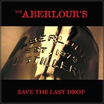 The Aberlour's - Save The Last Drop