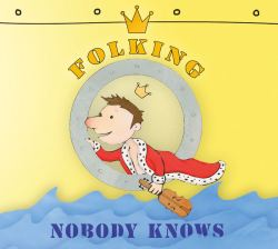 Nobody Knows ~ Folking Around