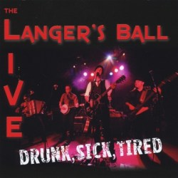 coverf the langer's ball - drunk sick tired