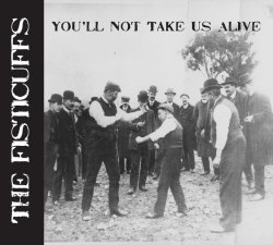 The-Fisticuffs-Youll-Not-Take-Us-Alive-2011