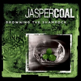 Jasper_Coal Cover_Drowning_the_Shamrock