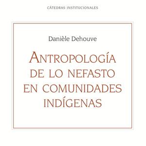 Presentación del libro: «Antropología de lo nefasto en comunidades indígeneas»