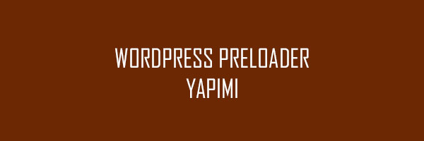wordpress-preloader-yapimi