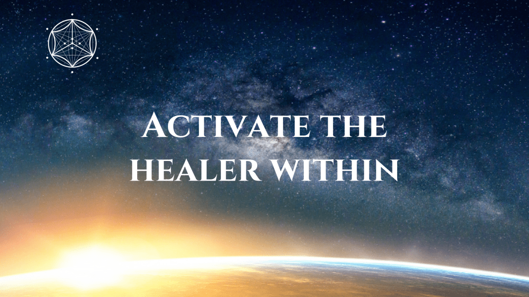 activate the healer within