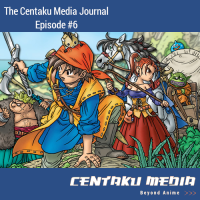 Centaku Media Journal: Episode #06