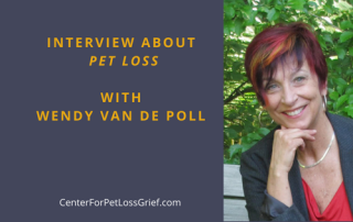 Interview about Pet Loss with Wendy Van de Poll