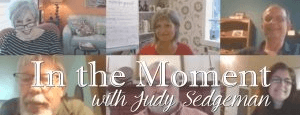 In the Moment with Judy Sedgeman