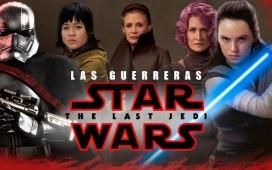Las guerreras de Star Wars The Last Jedi