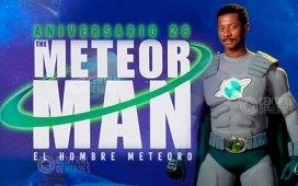 The meteor man, el hombre meteoro, aniversario 26