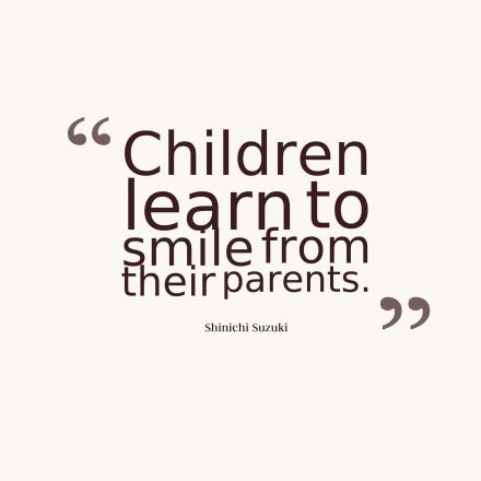 Children learn to smile from their parents.