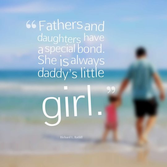 Fathers and daughters have a special bond. She is always daddy's little girl.