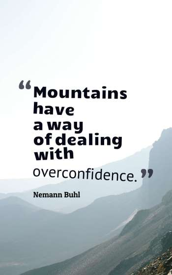 Mountains have a way of dealing with overconfidence.