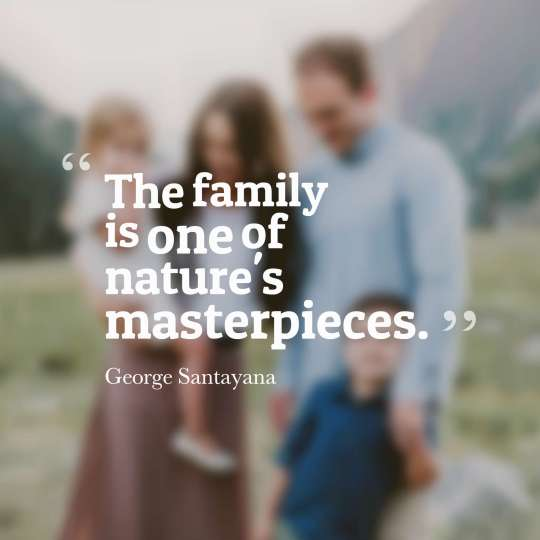 The family is one of nature's masterpieces.